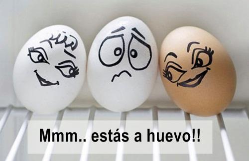 estas a huevo